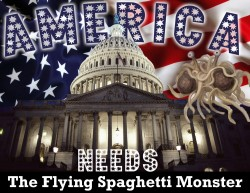 America Needs the Flying Spaghetti Monster in graphic design photo gallery